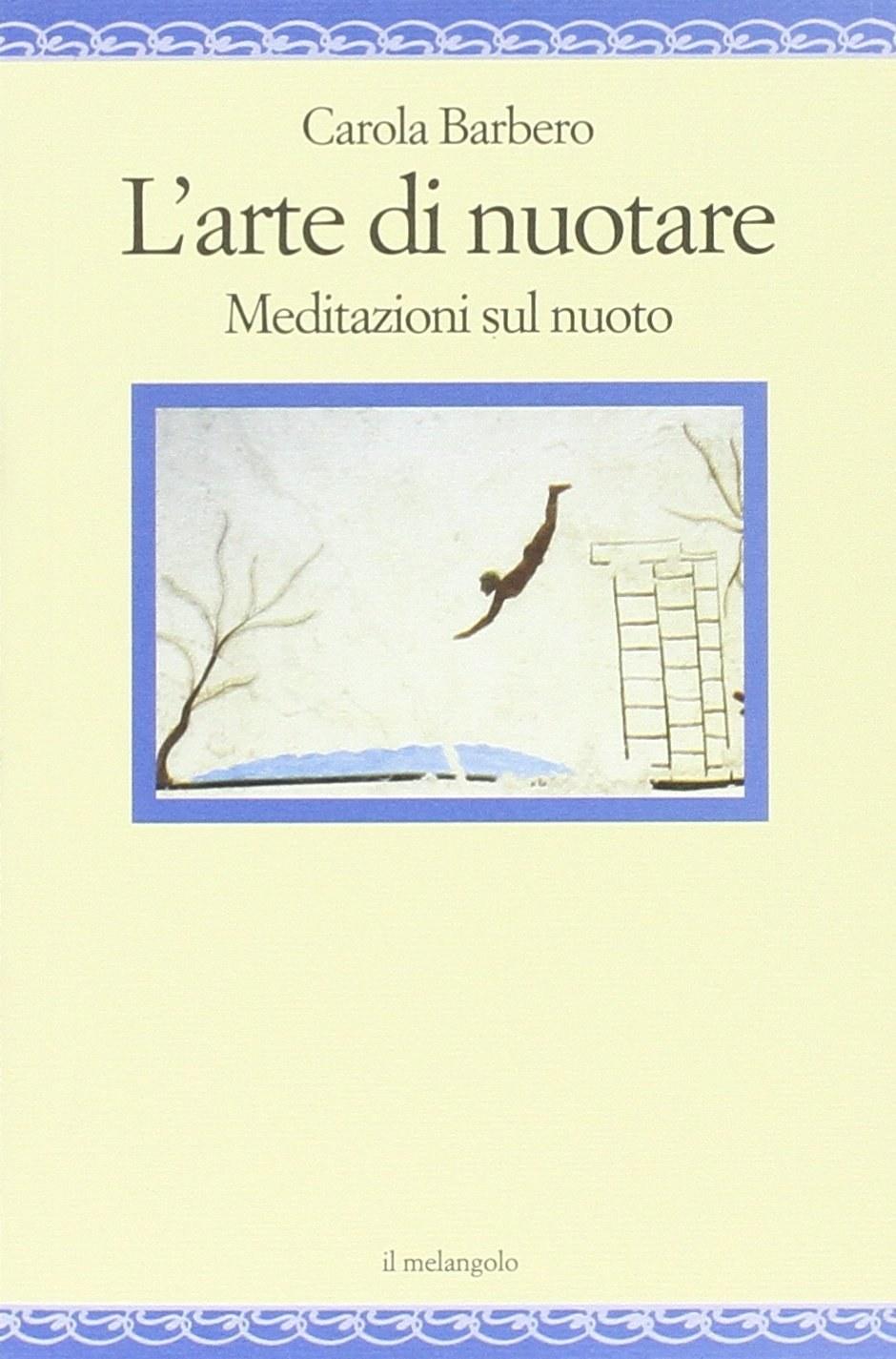 L'ARTE DI NUOTARE (di Carola Barbero) 6
